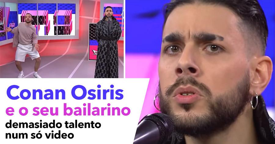 CONAN OSIRIS e o seu bailarino: demasiado talento num só video