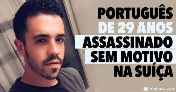 Portugues ASSASSINADO SEM MOTIVO na Suiça