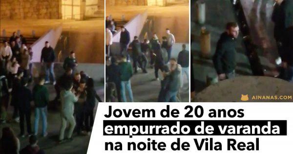 Jovem empurrado de varanda na noite de Vila Real