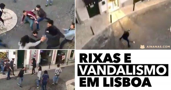 RIXA e VANDALISMO filmados em Lisboa