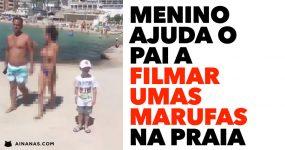 Menino ajuda o pai a FILMAR UMAS MARUFAS na Praia