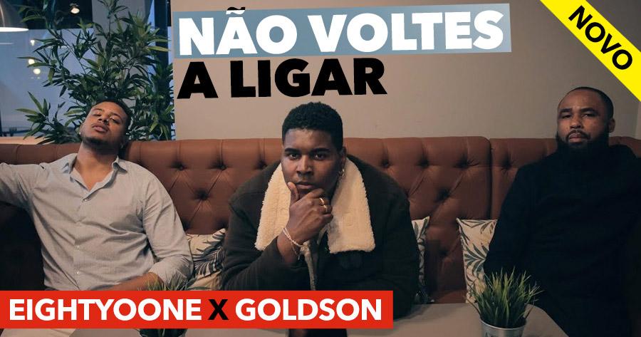 Eightyoone e Goldson lançam clip de NÃO VOLTES A LIGAR