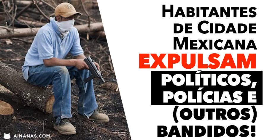 Habitantes de Cidade Mexicana EXPULSAM políticos, polícias e (outros) bandidos!
