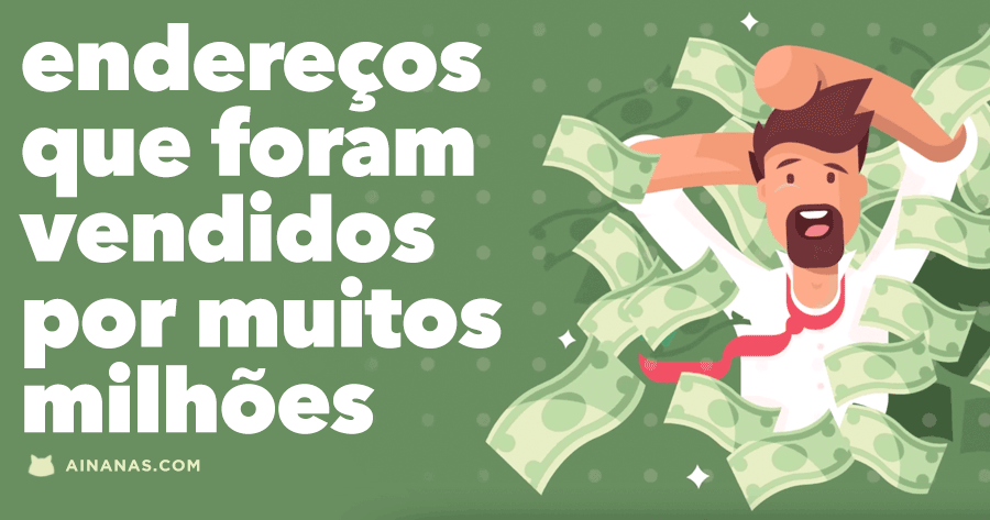 Endereços da Internet que foram vendidos por MUITOS MILHÕES