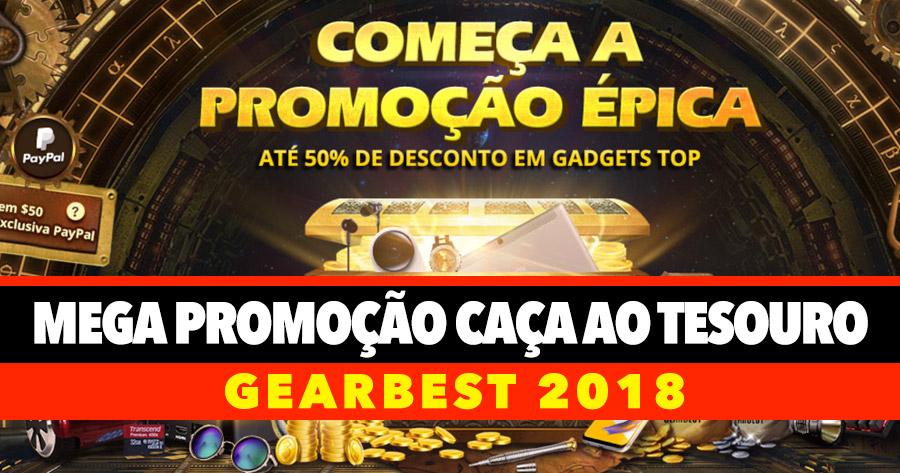Mega Promoção Caça ao Tesouro GearBest 2018!