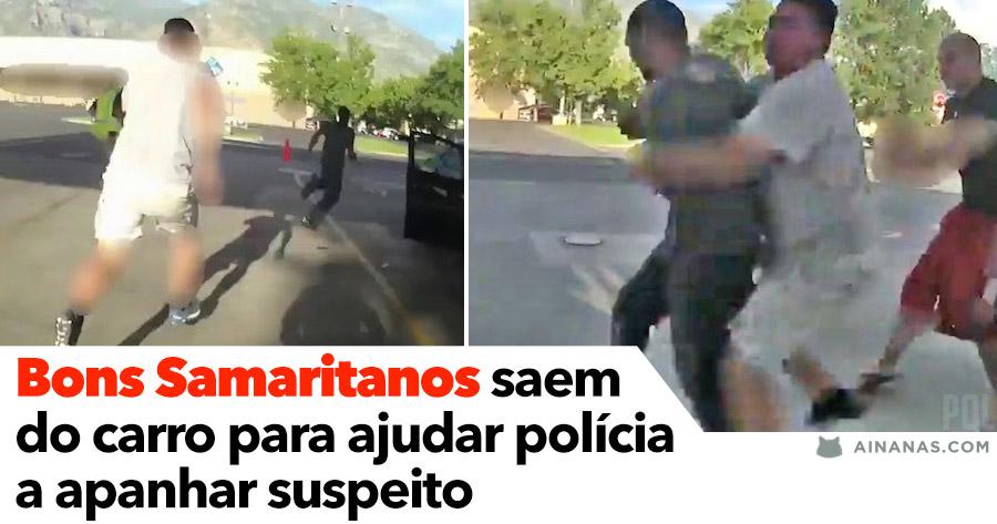 Bons Samaritanos saem do carro para ajudar polícia a apanhar suspeito