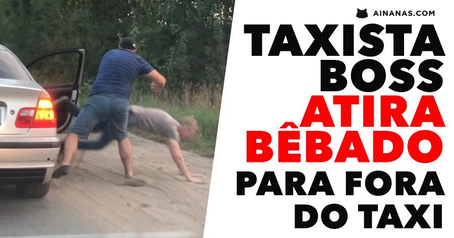 Bêbado ATIRADO À BRUTA para fora de um Taxi