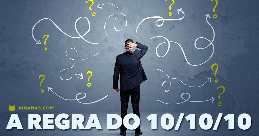A regra do 10/10/10 para tomar DECISÕES DIFÍCEIS