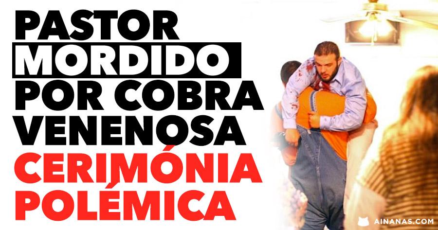 Pastor MORDIDO POR COBRA VENENOSA em cerimónia polémica