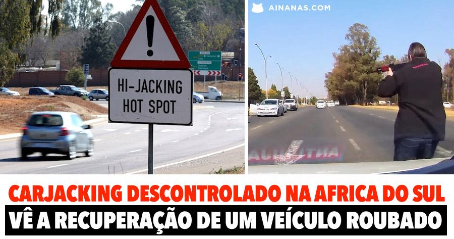 CARJACKING está descontrolado na Africa do Sul
