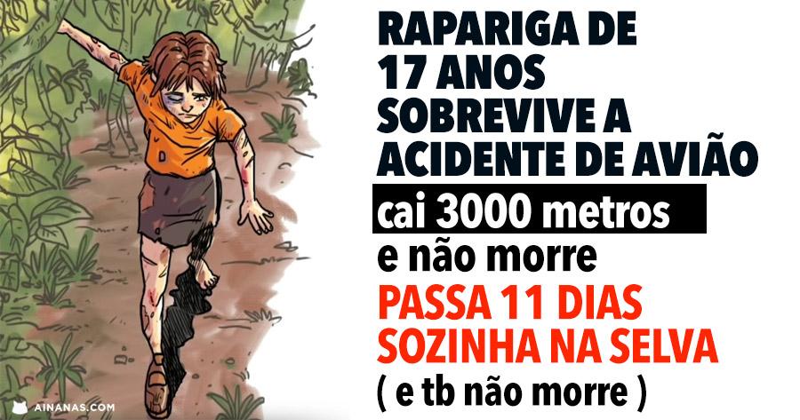 Rapariga de 17 anos sobrevive a queda de avião e passa 11 dias sozinha na selva