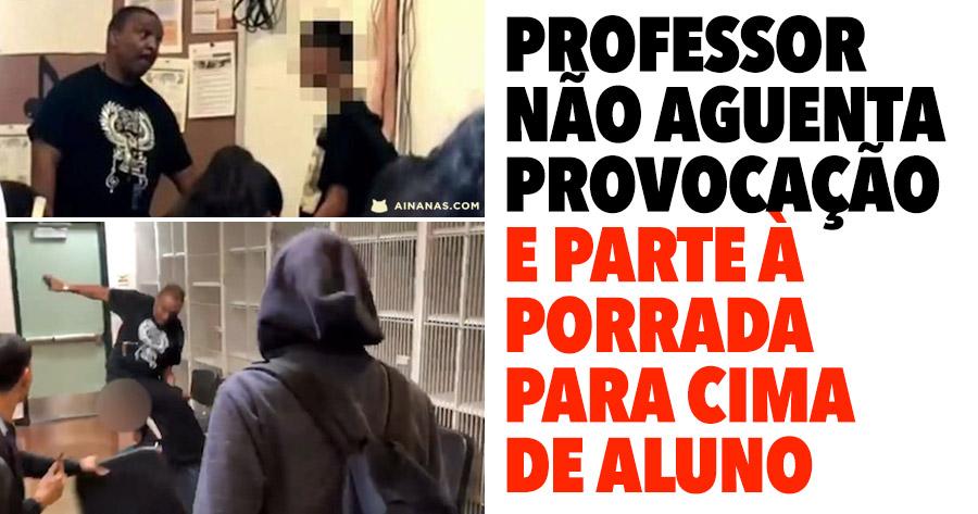 Professor não resiste a provocação e PARTE À PORRADA para cima de aluno