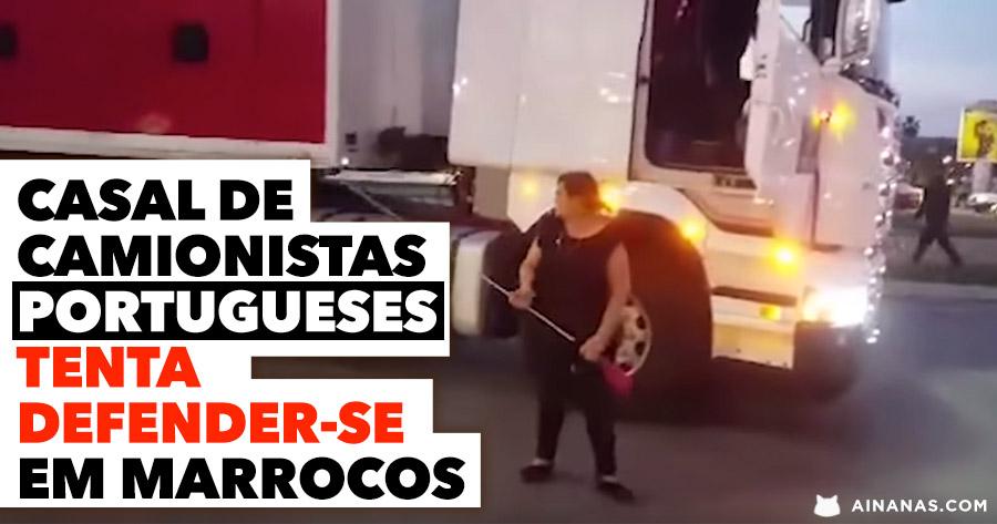 Casal de Camionistas portugueses tenta defender-se em MARROCOS