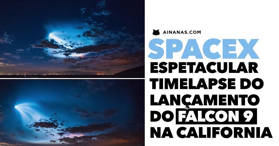 SpaceX: ESPETACULAR timelapse do lançamento do Falcon 9 na California