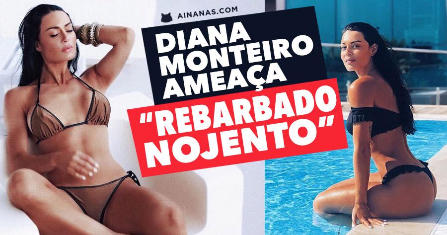 REBARBADO NOJENTO: Diana Monteiro ameaça seguidor!