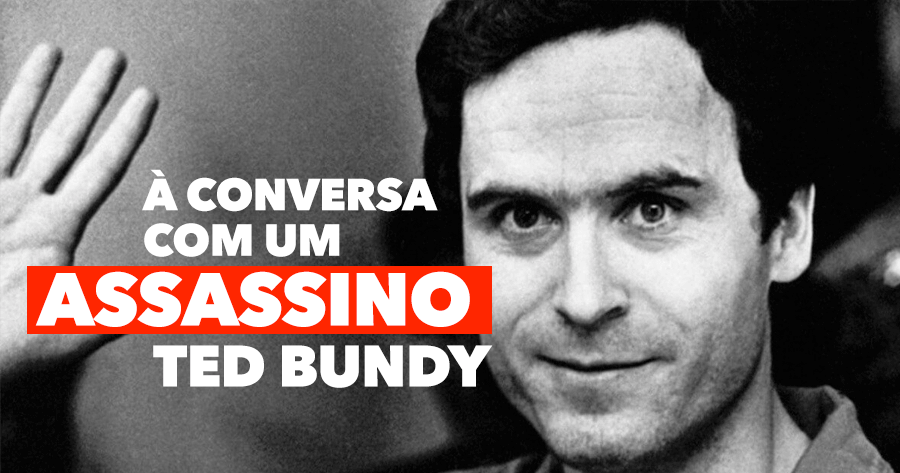 TED BUNDY TAPES: confissões de um monstro assassino