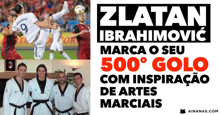 ZLATAN marca o seu 500º GOLO com inspiração de ARTES MARCIAIS