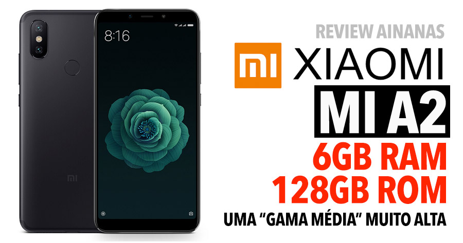 Xiaomi Mi A2 com 6GB RAM: Esta gama média é muito ALTA!