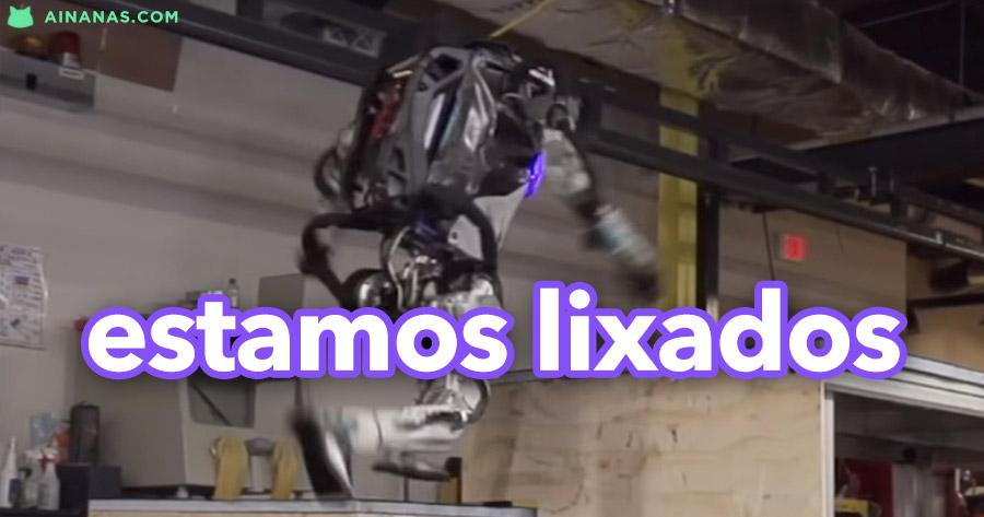 ESTAMOS LIXADOS: robots já fazem parkour
