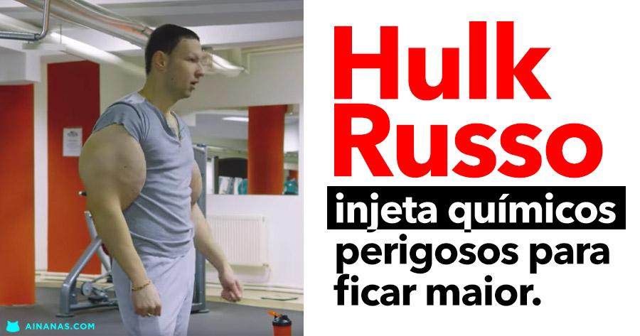 HULK RUSSO injecta químicos perigosos para ficar maior