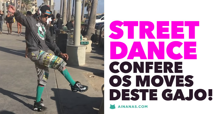 STREET DANCE: confere os moves deste gajo!