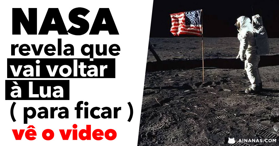 "NASA anuncia que vai voltar à Lua ""para ficar"""