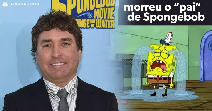 Morreu o pai do Spongebob. Tinha 57 anos