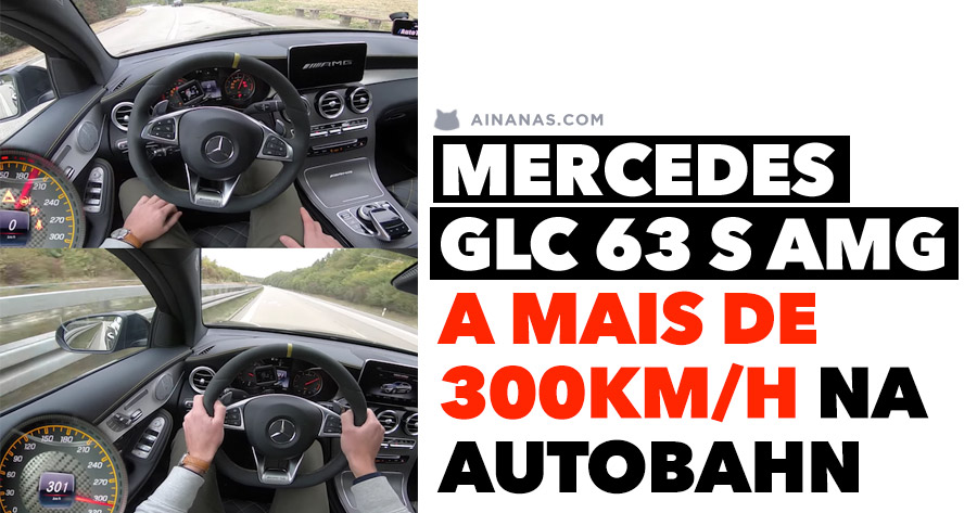 Mercedes GLC 63 S AMG a mais de 300km/h na Autobahn