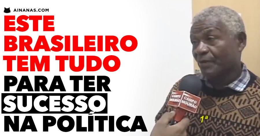 Este Brasileiro TEM TUDO para ser político