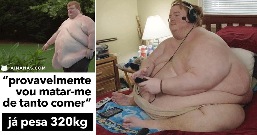 Ele pesa 320kg e passa o dia a jogar e comer