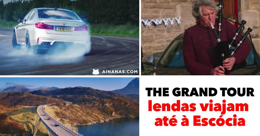 THE GRAND TOUR: lendas viajam até à Escócia