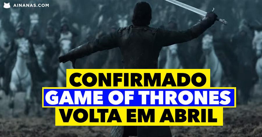 CONFIRMADO: Game of Thrones volta em Abril