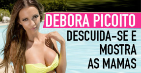 Débora Picoito Descuida-se e MOSTRA AS MAMAS