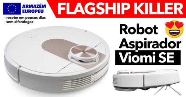 Robot Aspirador Viomi SE : Um Flagship Killer