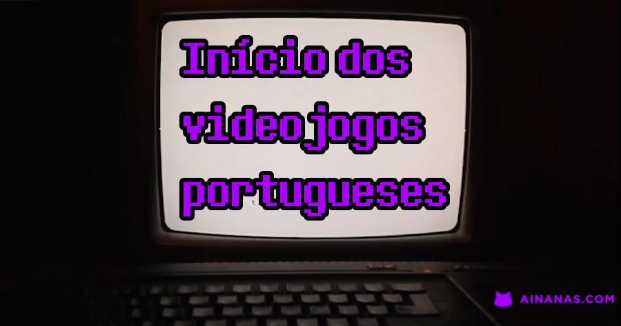 Incrível viagem ao início dos VIDEOJOGOS PORTUGUESES