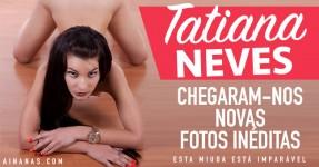 TATIANA NEVES: Chegaram-nos Novas Fotos Inéditas!
