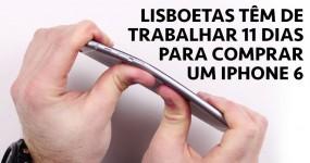 Lisboetas têm de Trabalhar 11 Dias para Comprar um iPhone