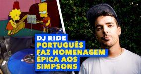 Português DJ RIDE parte tudo num scratch maligno dedicado aos Simpsons