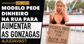 Modelo Pede Dinheiro na Rua para AUMENTAR AS GONZAGAS