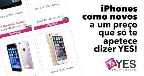 iPhones como novos a um preço que só te apetece dizer YES!