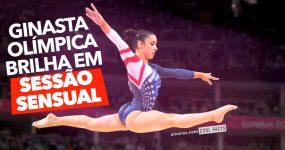 BELA E PODEROSA: ginasta olímpica em sessão sensual