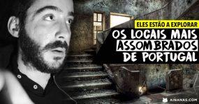 Eles estão a explorar os locais MAIS ASSOMBRADOS de Portugal