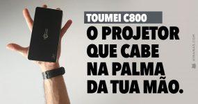 TOUMEI C800: um projetor que cabe na palma da tua mão