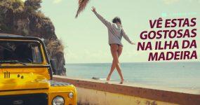 Vê o video destas GOSTOSAS na Ilha da MADEIRA