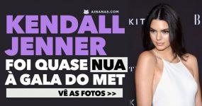 Kendall Jenner deixa quase tudo à vista na Gala de 2017 do Met
