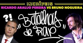 RICARDO ARAUJO PEREIRA vs BRUNO NOGUEIRA numa batalha de Rap?
