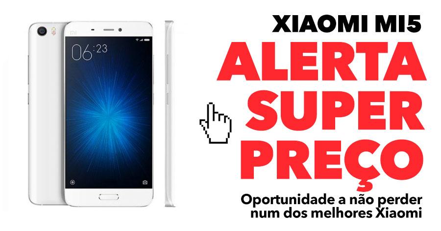 ALERTA SUPER PREÇO: Xiaomi Mi5