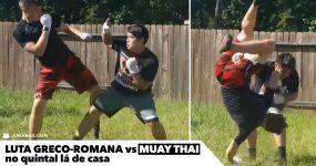 LUTA GRECO-ROMANA vs MUAY THAI no quintal lá de casa