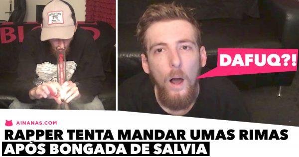 Rapper tenta rimar após mandar BONGADA DE SALVIA