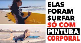 Surfistas vão para a água só com PINTURA CORPORAL